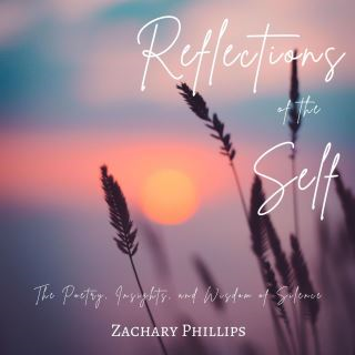 Reflections of the Self: The Poetry, Insights, and Wisdom of Silence