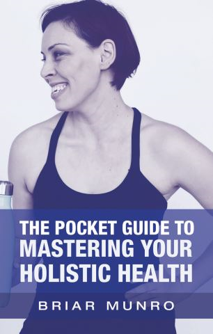 The Pocket Guide to Mastering Your Holistic Health