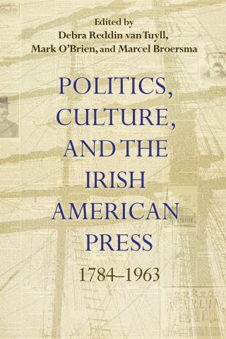 Politics, Culture, and the Irish American Press