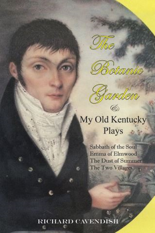 The Botanic Garden and My Old Kentucky Plays