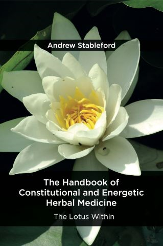 The Handbook of Constitutional and Energetic Herbal Medicine