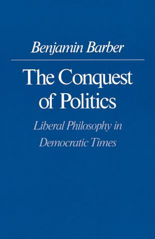 The Conquest of Politics
