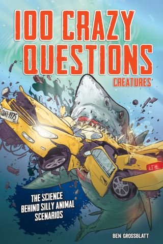 100 Crazy Questions: Creatures