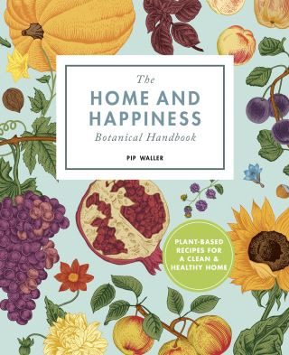 The Home And Happiness Botanical Handbook
