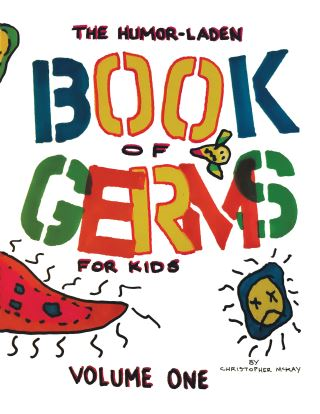 The Humor-Laden Book of Germs for Kids