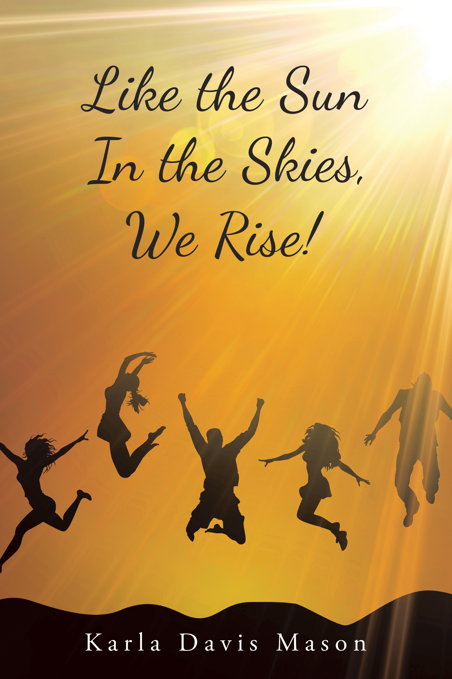 Like the Sun in the Skies, We Rise!