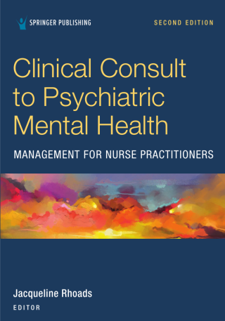 Clinical Consult to Psychiatric Mental Health Management for Nurse Practitioners, Second Edition