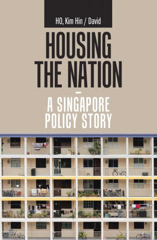 Housing the Nation - a Singapore Policy Story