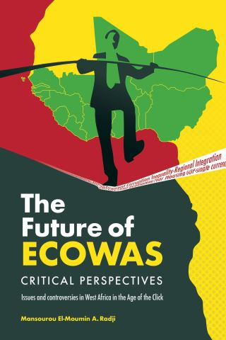 The Future of Ecowas: Critical Perspectives