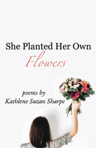 She Planted Her Own Flowers