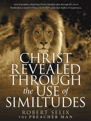 Christ Revealed Through the Use of Similtudes