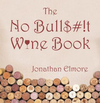 The No Bull$#!T Wine Book