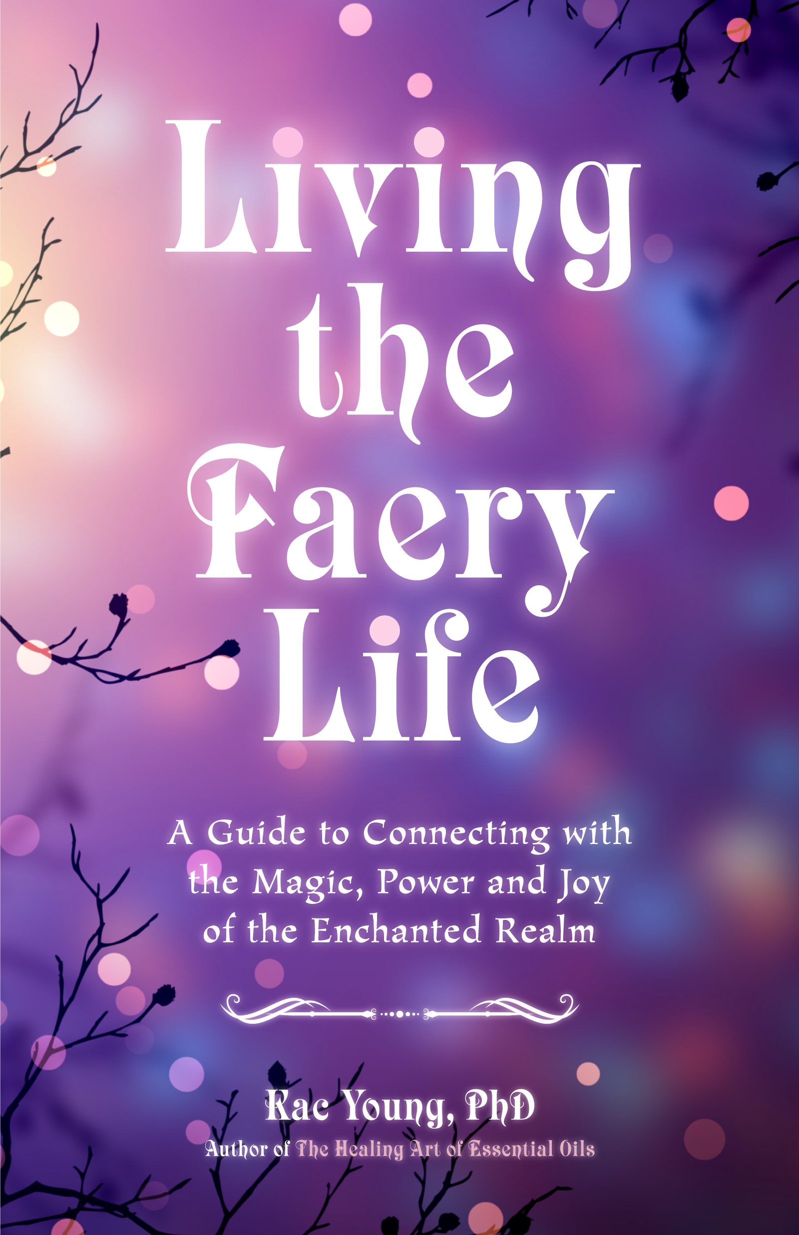 Living the Faery Life