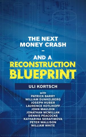 The Next Money Crash—And a Reconstruction Blueprint