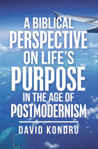 A Biblical Perspective on Life's Purpose in the Age of Postmodernism
