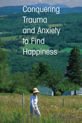 Conquering Trauma and Anxiety to Find Happiness
