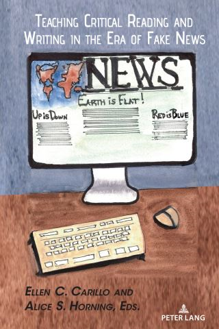 Teaching Critical Reading and Writing in the Era of Fake News