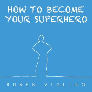 How to Become Your Superhero