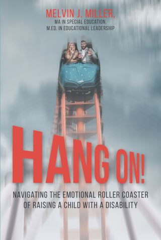 HANG ON! Navigating the Emotional Roller Coaster of Raising a Child with a Disability