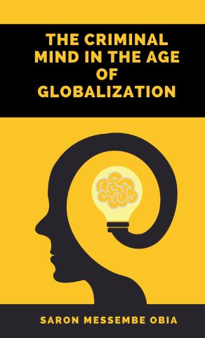 The Criminal Mind in the Age of Globalization