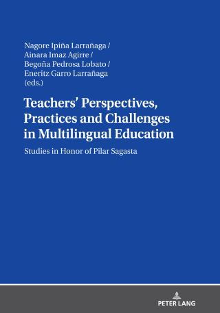 Teachers Perspectives, Practices and Challenges in Multilingual Education