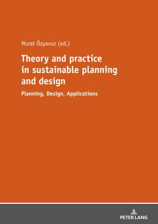 Theory and practice in sustainable planning and design