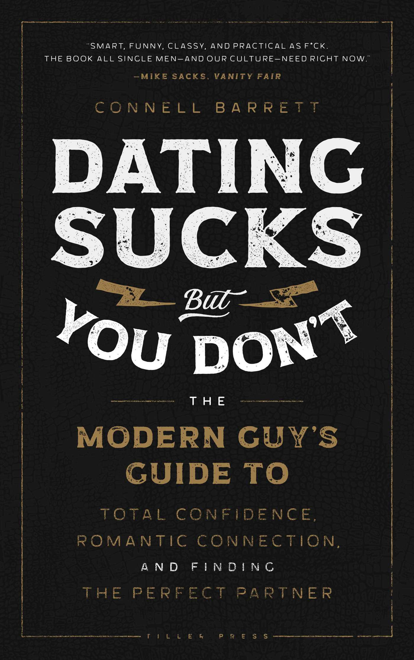 Dating Sucks, but You Don't