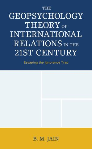 The Geopsychology Theory of International Relations in the 21st Century