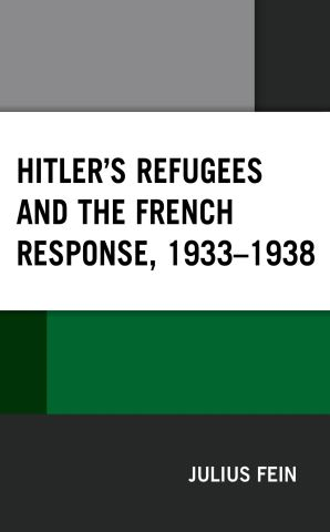 Hitler's Refugees and the French Response, 1933–1938