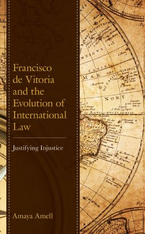 Francisco de Vitoria and the Evolution of International Law
