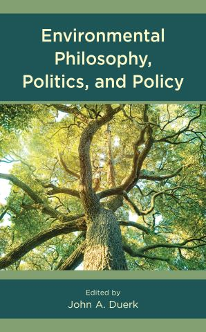 Environmental Philosophy, Politics, and Policy