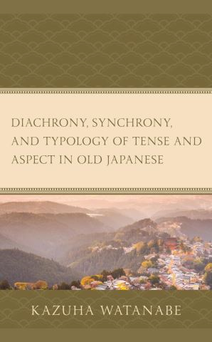 Diachrony, Synchrony, and Typology of Tense and Aspect in Old Japanese