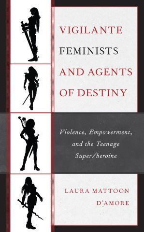 Vigilante Feminists and Agents of Destiny
