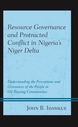 Resource Governance and Protracted Conflict in Nigeria's Niger Delta