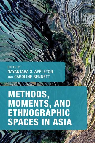 Methods, Moments, and Ethnographic Spaces in Asia