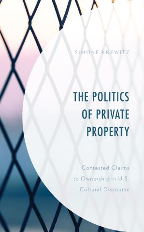 The Politics of Private Property