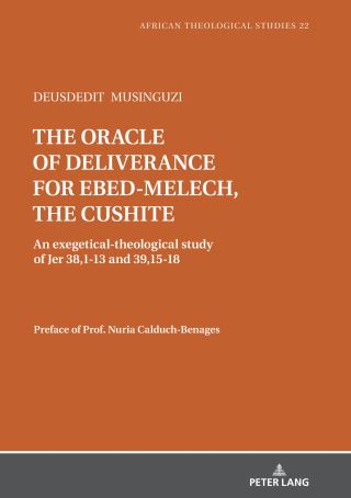 The oracle of deliverance for Ebed-Melech, the cushite