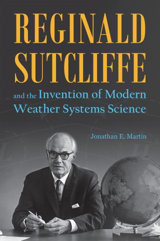 Reginald Sutcliffe and the Invention of Modern Weather Systems Science