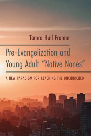 "Pre-Evangelization and Young Adult ""Native Nones"""