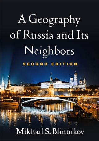 A Geography of Russia and Its Neighbors, Second Edition