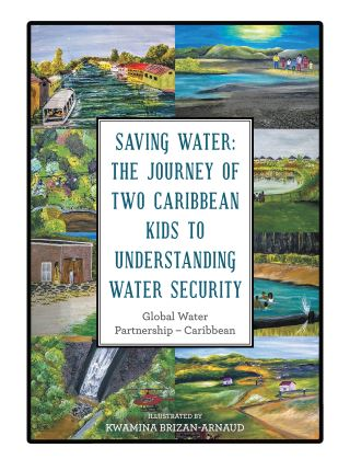 Saving Water: the Journey of Two Caribbean Kids to Understanding  Water Security