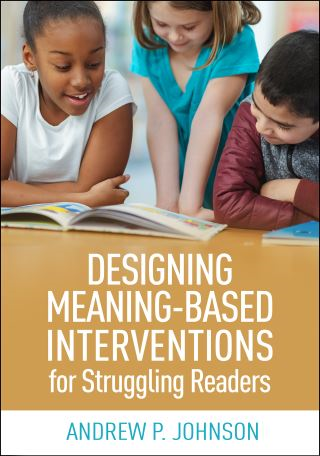 Designing Meaning-Based Interventions for Struggling Readers