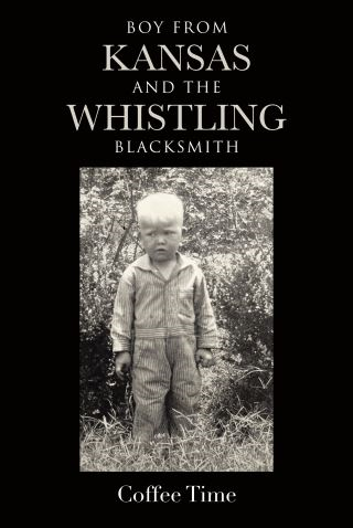 Boy From Kansas and the Whistling Blacksmith