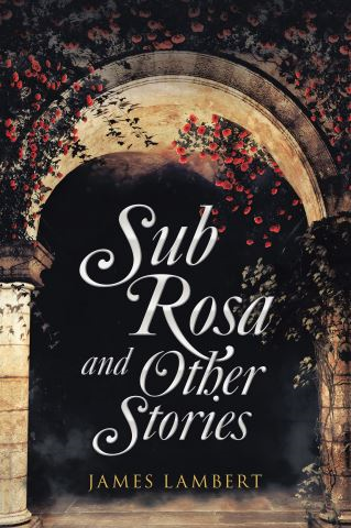 Sub Rosa and Other Stories