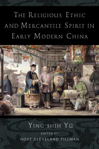 The Religious Ethic and Mercantile Spirit in Early Modern China