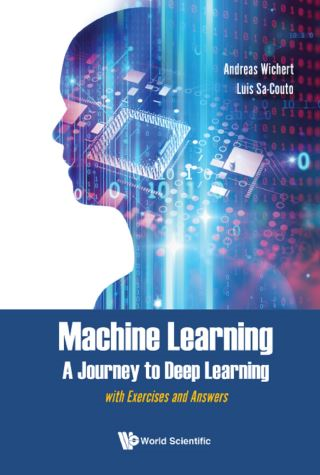Machine Learning — A Journey to Deep Learning