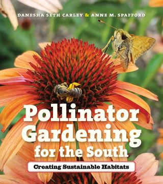 Pollinator Gardening for the South