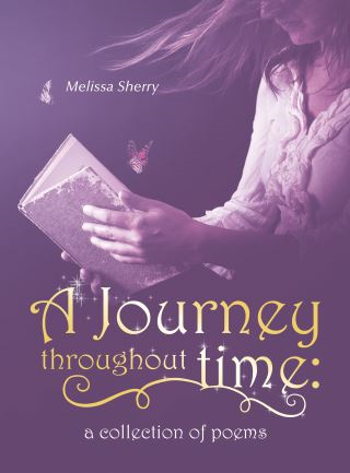 A Journey Throughout Time: a Collection of Poems
