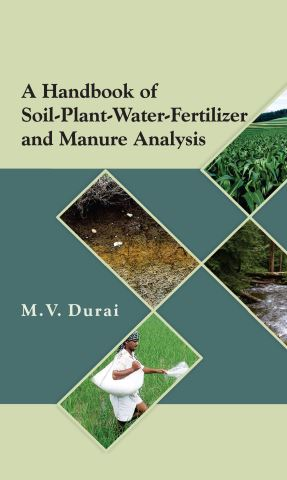 A Handbook Of Soil-Plant-Water-Fertilizer And Manure Analysis