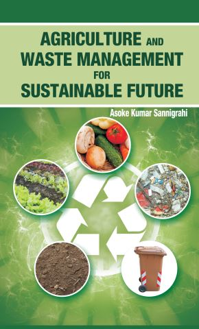 Agriculture And Waste Management For Sustainable Future